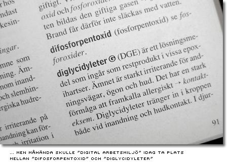 Mellan uppslagsorden 'difosforpentoxid' och 'diglycidyleter' finns inget 'digital arbetsmiljö'