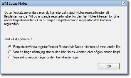 Om du väljer Flerplatsanvänd registerfönstret kommer att registerfön - obegriplig dialogruta från Lotus Notes