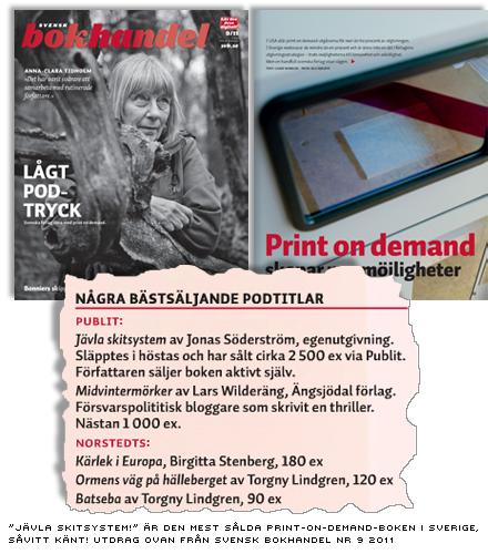Jävla skitsystem är Sveriges mest sålda print-on-demand-bok - bilder ur Svensk Bokhandel 9-2011