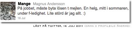 Måste till kontoret mitt i sommarledigheten för att byta lösenord på mejlen - läst på twitter sommaren 2011