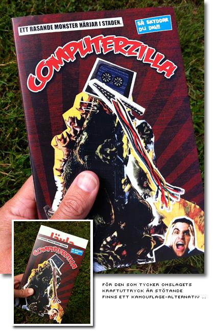 Bild på boken med ett fejkat kioskdeckar-omslag med texten 'Computerzilla - ett rasande monster härjar i staden'