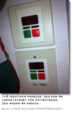 Bilden visar två identiska manöverpaneler, den ena är  larmsystemet för patienterna - den andra är radion