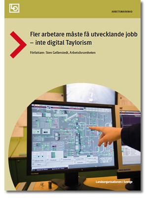 omslag till rapporten Fler arbetare måste få utvecklande jobb - inte digital taylorism