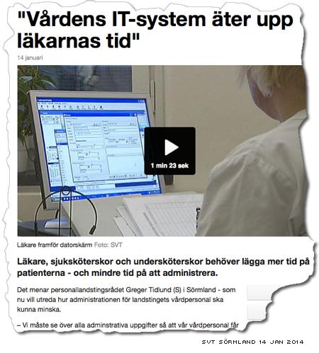 vårdens it-system äter upp läkarnas tid - rubrik på inslaget på svt sörmland