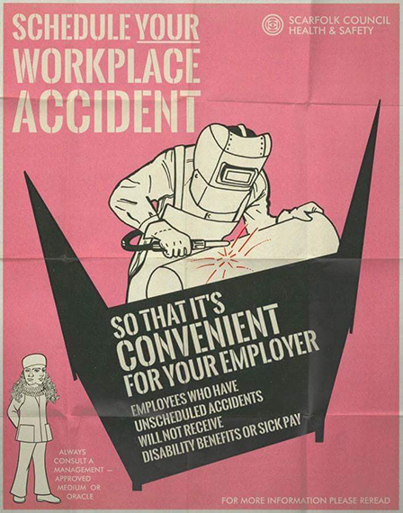 affisch med texten schedule your workplace accident so that it's convenient for your employer
